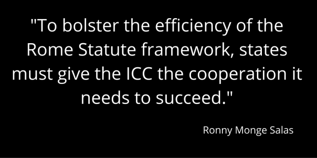 -To bolster the efficiency of the Rome Statute framework, states must give the ICC the cooperation it needs to succeed.-